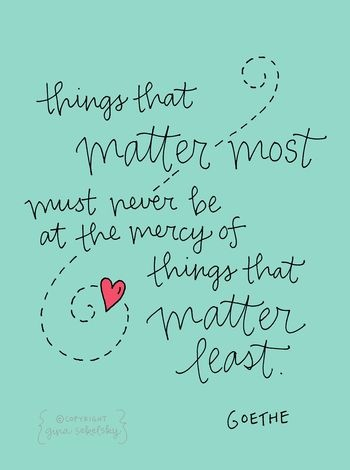things that matter most Goethe